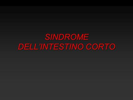 SINDROME DELL'INTESTINO CORTO