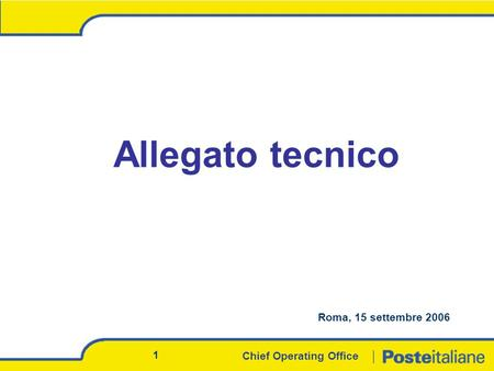 Chief Operating Office 1 Allegato tecnico Roma, 15 settembre 2006.