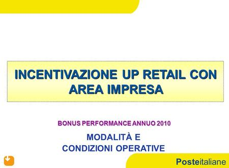 INCENTIVAZIONE UP RETAIL CON AREA IMPRESA BONUS PERFORMANCE ANNUO 2010