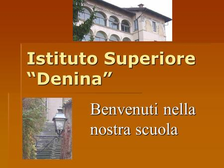 "Istituto Superiore ""Denina"""