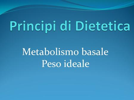 Metabolismo basale Peso ideale