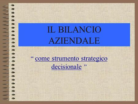 """ come strumento strategico decisionale """