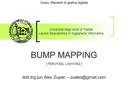 BUMP MAPPING dott.ing.jun Alex Zupan –