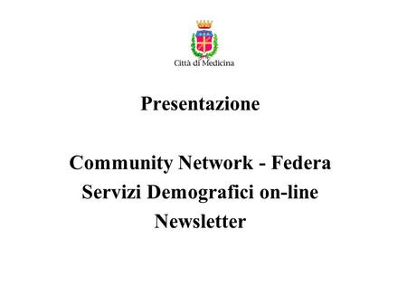 Presentazione Community Network - Federa Servizi Demografici on-line Newsletter.