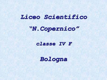 "Liceo Scientifico ""N.Copernico"" Bologna"