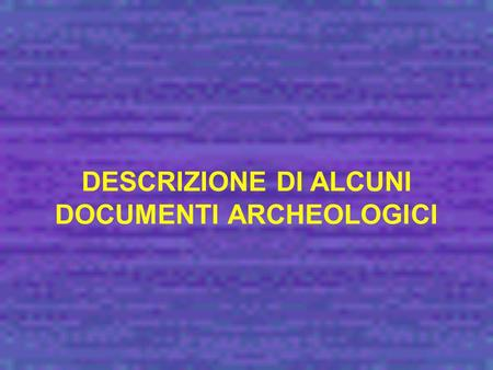 DOCUMENTI ARCHEOLOGICI