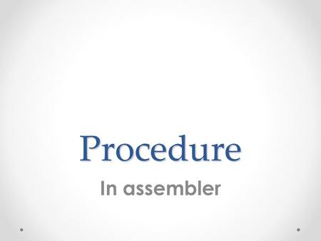 Procedure In assembler.