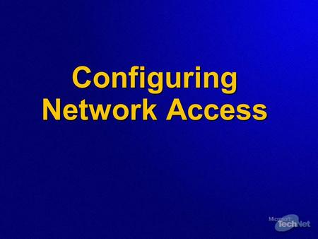 Configuring Network Access