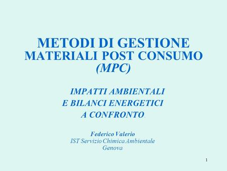 METODI DI GESTIONE MATERIALI POST CONSUMO (MPC)