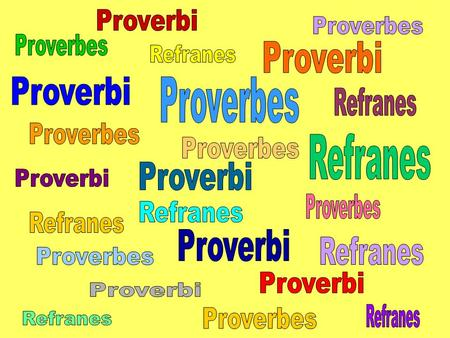 Proverbi Proverbes Proverbes Proverbi Refranes Proverbi Proverbes