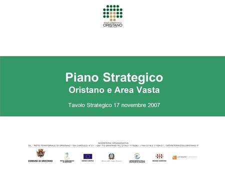 Piano Strategico Oristano e Area Vasta Tavolo Strategico 17 novembre 2007.