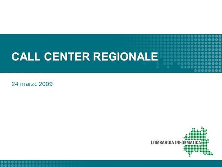 CALL CENTER REGIONALE 24 marzo 2009.