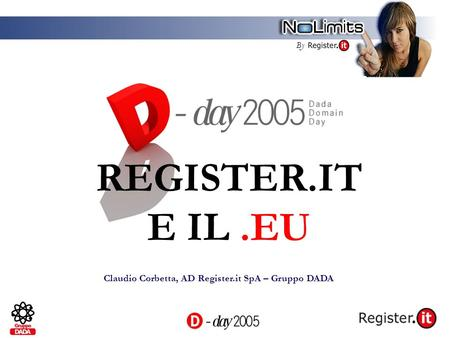 By REGISTER.IT E IL.EU Claudio Corbetta, AD Register.it SpA – Gruppo DADA.
