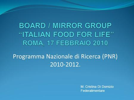 "BOARD / MIRROR GROUP ""ITALIAN FOOD FOR LIFE"" ROMA, 17 FEBBRAIO 2010"