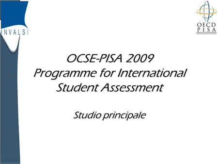 INVALSI OCSE-PISA 2009 Programme for International Student Assessment Studio principale.