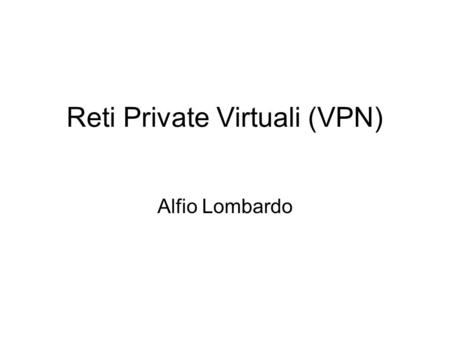 Reti Private Virtuali (VPN)