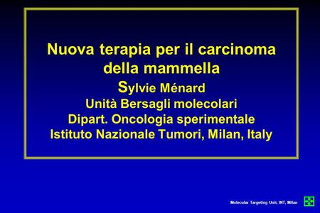 Molecular Targeting Unit, INT, Milan