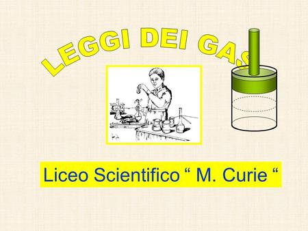 "Liceo Scientifico "" M. Curie """