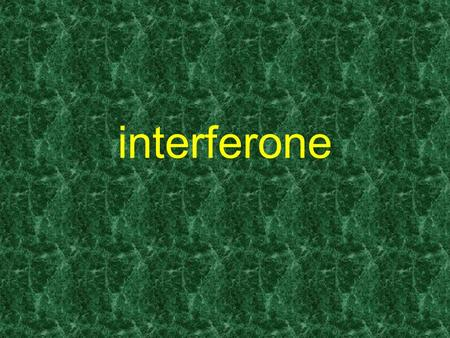 Interferone.