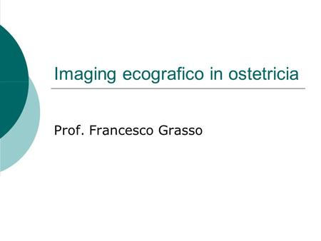 Imaging ecografico in ostetricia