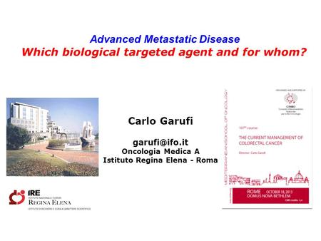 Advanced Metastatic Disease Istituto Regina Elena - Roma
