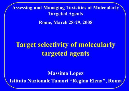 Target selectivity of molecularly targeted agents