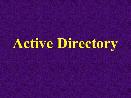 Active Directory.
