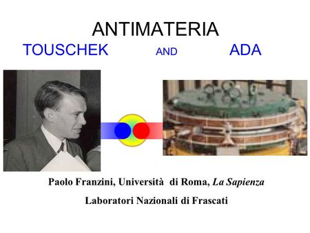 ANTIMATERIA TOUSCHEK AND ADA