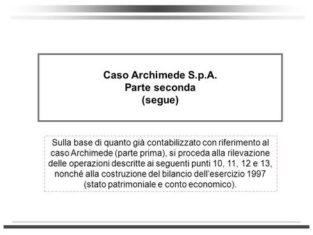 Caso Archimede S.p.A. Parte seconda (segue)