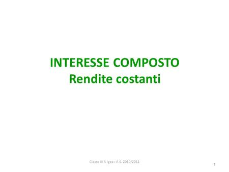 INTERESSE COMPOSTO Rendite costanti