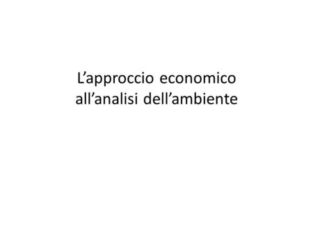 L'approccio economico all'analisi dell'ambiente