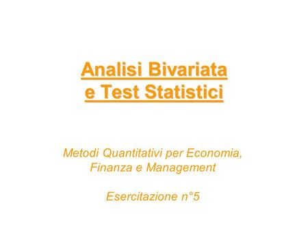 Analisi Bivariata e Test Statistici