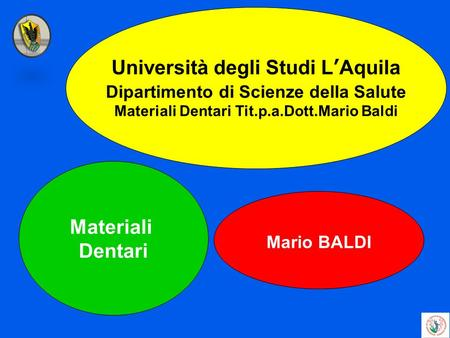 Università degli Studi L'Aquila Materiali Dentari