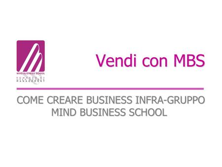 Vendi con MBS COME CREARE BUSINESS INFRA-GRUPPO MIND BUSINESS SCHOOL COME CREARE BUSINESS INFRA-GRUPPO MIND BUSINESS SCHOOL.