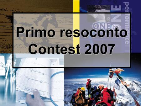 1 Primo resoconto Contest 2007. 2 DIAPOSITIVE DISPONIBILI SUL SITO: www.paoloruggeri.it www.paoloruggeri.it.