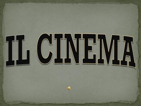 IL CINEMA.