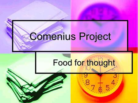 Comenius Project Food for thought.