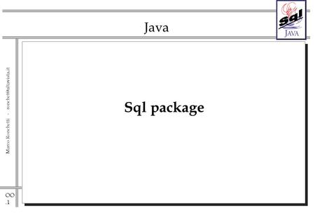 OO.1 Marco Ronchetti - Java Sql package.