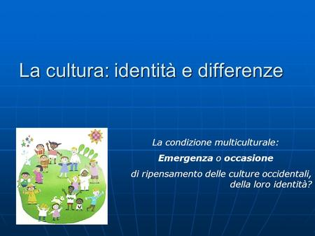 La cultura: identità e differenze