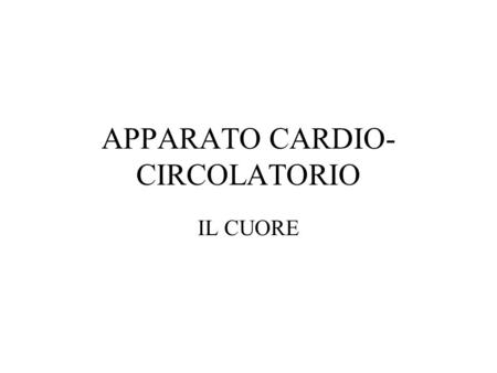 APPARATO CARDIO-CIRCOLATORIO