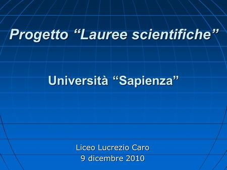 "Progetto ""Lauree scientifiche"" Università ""Sapienza"""