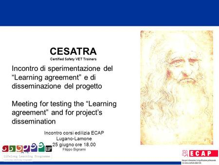 CESATRA Certified Safety VET Trainers Incontro di sperimentazione del Learning agreement e di disseminazione del progetto Meeting for testing the Learning.