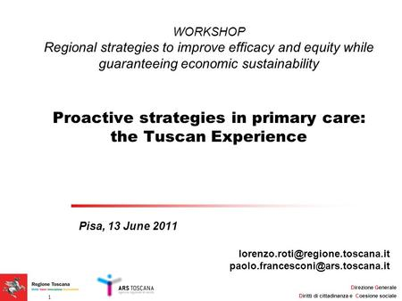 WORKSHOP Regional strategies to improve efficacy and equity while guaranteeing economic sustainability Proactive strategies in primary care: