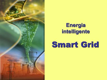 Energia intelligente Smart Grid.