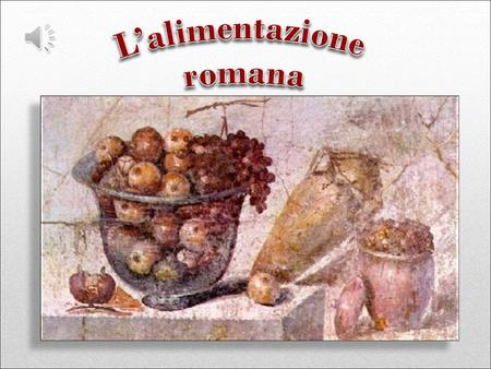 L alimentazione nell antica roma ppt scaricare for Cucina romana antica