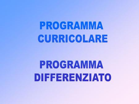 PROGRAMMA CURRICOLARE DIFFERENZIATO.