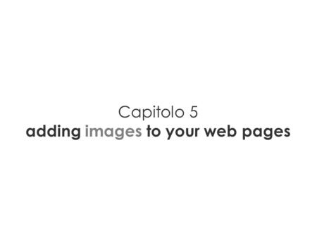 Capitolo 5 adding images to your web pages. 2 JPEG.