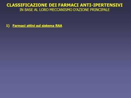 CLASSIFICAZIONE DEI FARMACI ANTI-IPERTENSIVI