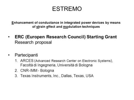 ESTREMO ERC (Europen Research Council) Starting Grant Research proposal Partecipanti 1.ARCES ( Advanced Research Center on Electronic Systems ), Facoltà