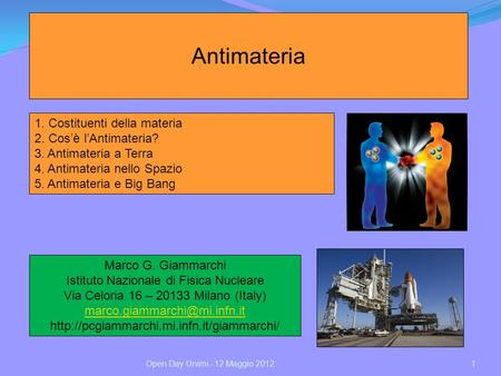 Antimateria 1. Costituenti della materia 2. Cos'è l'Antimateria?